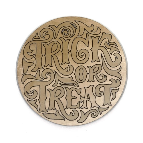 Trick Or Treat Circle Wooden Embellishment