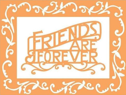 Tonic Studios Friends Are Forever Frame Die Set