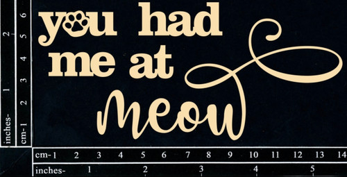 Dusty Attic Chipboard You Had Me At Meow