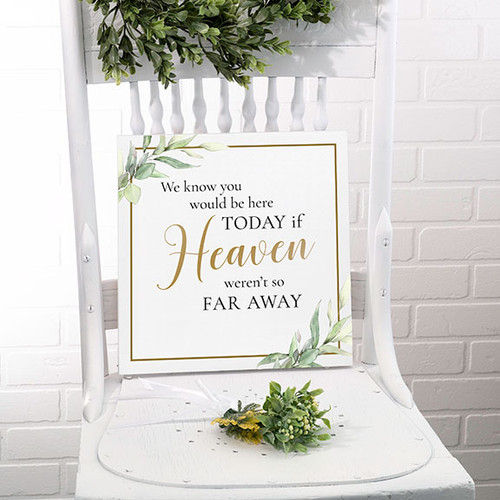 We Know You Would Be Here Today Memory Sign