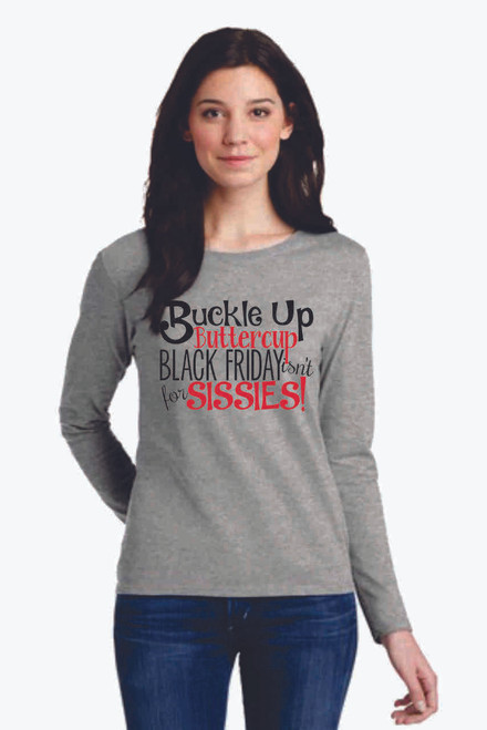 Buckle Up BlackLong Sleeve Tee is so fun for an Extreme shopping trip on Black Friday!  So soft cotton will keep you on your shopping track!  Unisex sized!