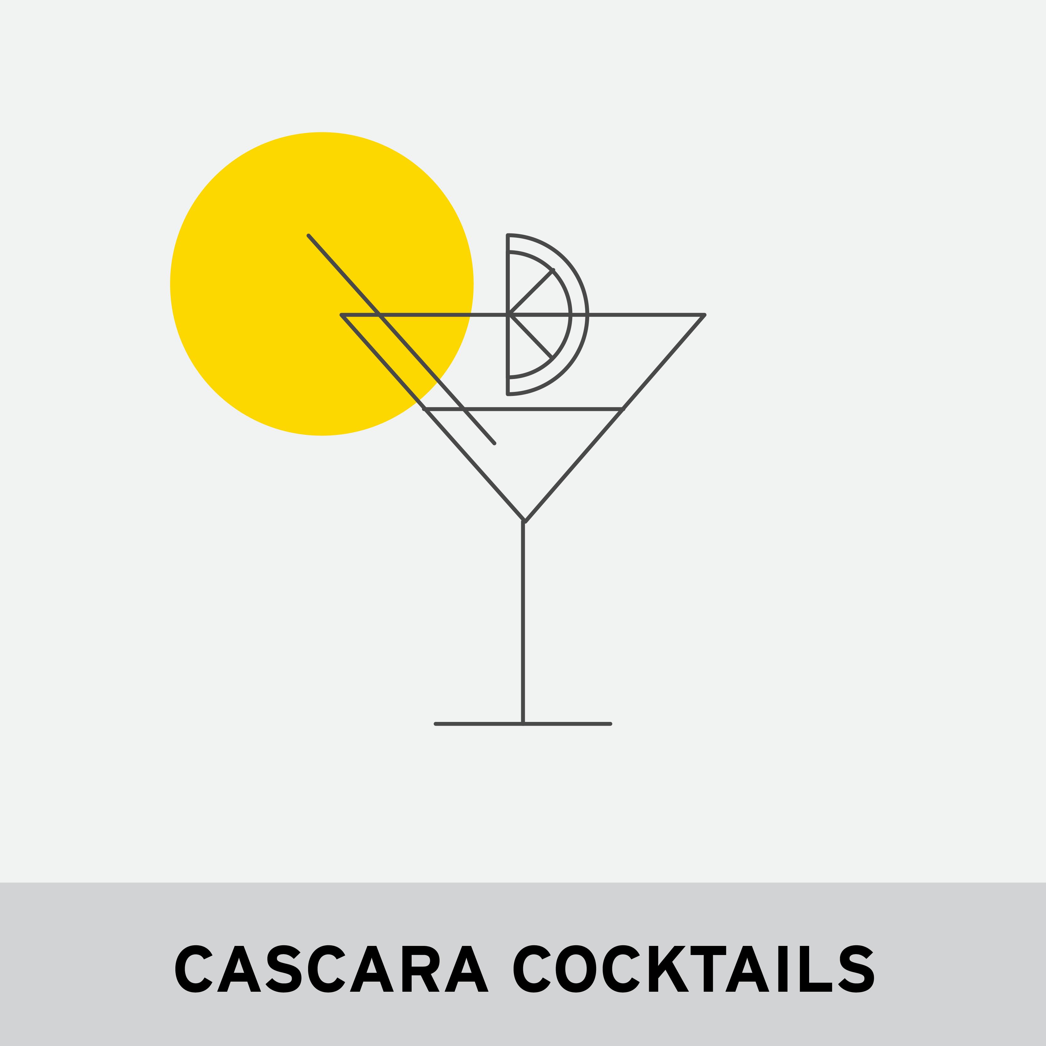 CASCARA COCKTAILS