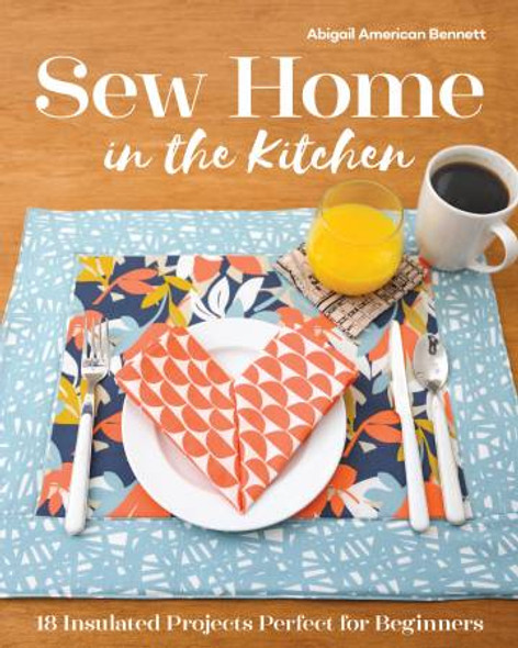 Sew Home in the Kitchen sewing pattern book - Abigail American Bennett hardcover book