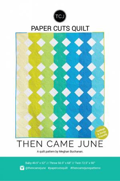 Paper Cuts quilt pattern - Then Came June quilt pattern