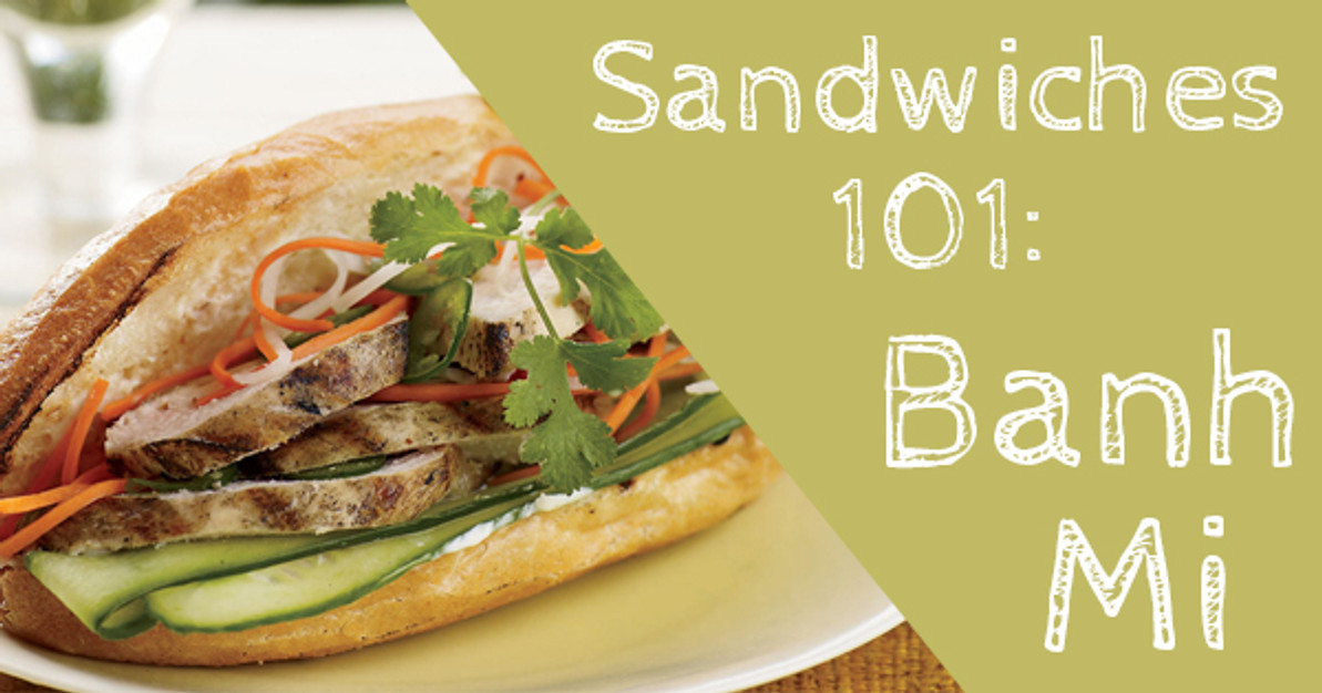 Sandwiches 101: Banh Mi