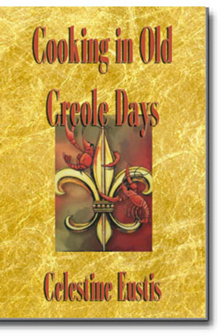 Cooking in Old Creole Days.  Inside this cookbook you will find simple dishes that are designed to taste good – pure and simple.