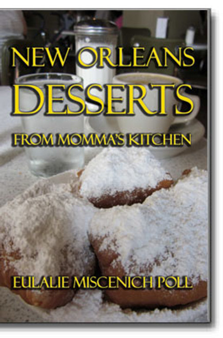 New Orleans Desserts from Momma's Kitchen is a collection of great tasting dessert recipes with a decided Southern Creole bend.