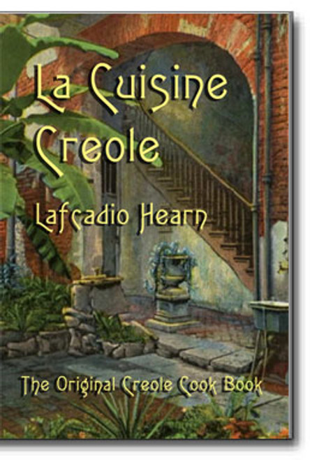 """La Cuisine Creole. From jambalaya, to gumbo to meats and desserts, this is the delicious """"how to"""" book for great tasting Creole dining."""