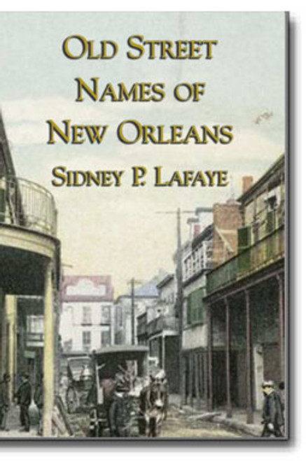 The old and new street names of New Orleans are arranged in alphabetical order by the old street names in one section and the new street names in a second section.