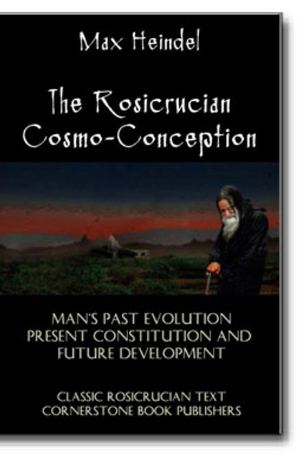 """Max Heindel (1865-1919) was one of the most prolific and respected of Rosicrucian writers. His magnum opus was the 1909, """"The Rosicrucian Cosmo-Conception,"""" the acclaimed thesis on Christian mysticism and human spiritual evolution."""