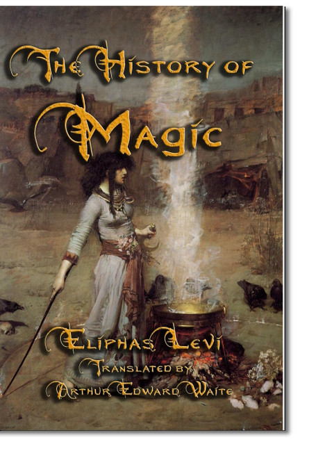 """Levi's """"The History of Magic"""" set the standard for esoteric writing and is a major factor in the occult revival of the 19th and early 20th century."""