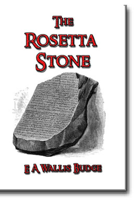 """In this work, Budge provides a clear, dynamic and often debated understanding of the Rosetta Stone. This is a """"must read"""" book for anyone who has a love of the ancient Egyptian mysteries."""