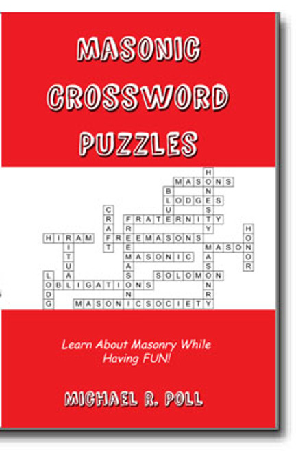 Crossword puzzles have been loved by one and all since they first came into print in 1913. Masonic Crossword Puzzles is designed to help Masons in their goal of Masonic education while providing light entertainment. The best of both worlds!