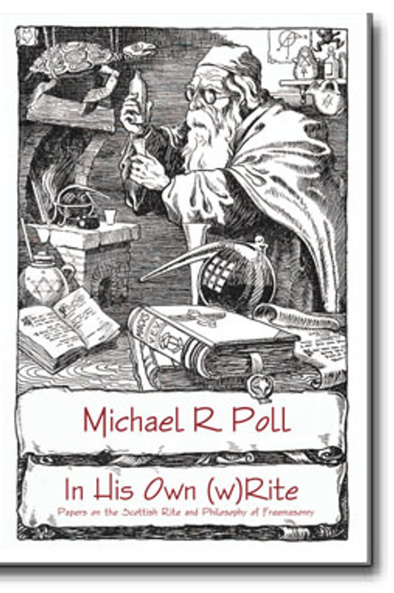 Michael R. Poll gives us a wonderful collection of some of his best Masonic papers and lectures.