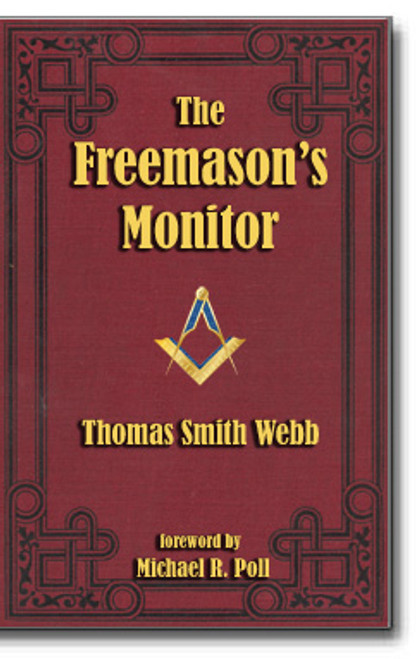 "Thomas Smith Webb's ""The Freemason's Monitor"" is the grand-daddy of all U.S. Masonic monitors."