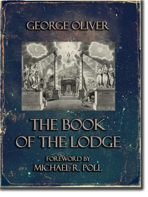 "George Oliver's ""The Book of the Lodge"" is classic Masonic instruction for Lodge operation and understanding the workings of the Lodge."