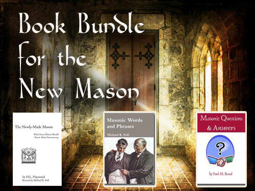 Masonic Questions and Answers by Paul M. Bessel, Masonic Words and Phrases Edited by Michael R. Poll, and The Newly-Made Mason by H.L. Haywood