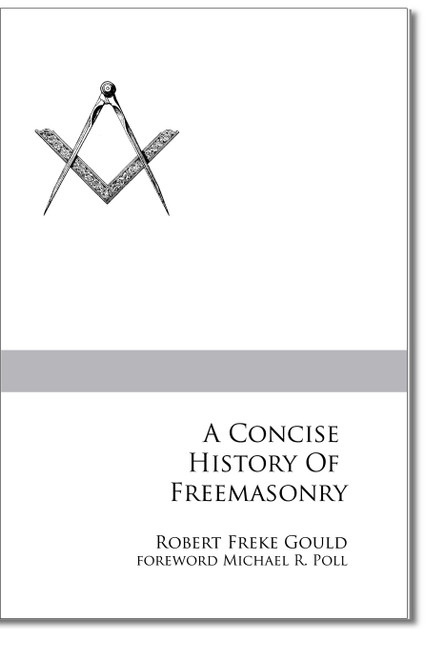 Acclaimed Masonic historian, Robert Freke Gould, offers his classic work on Masonic history.