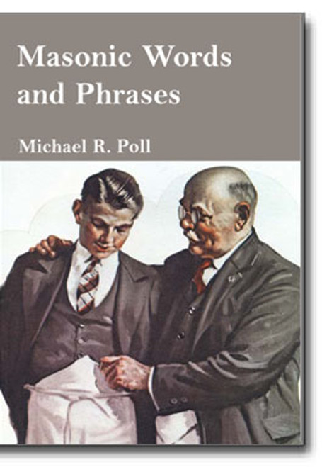Masonic Word and Phrases is a wonderful collection of the most often used words and phrases in Masonry.