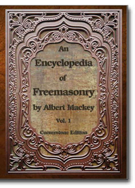 Albert Mackey's An Encyclopedia of Freemasonry is one of the most significant and well-known of Masonic works.