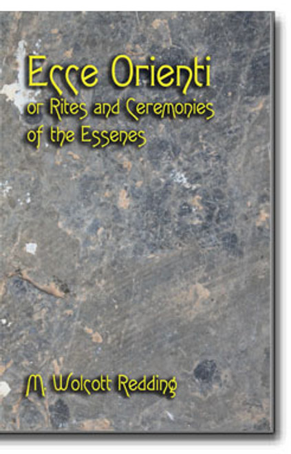 A history of the ancient Essenes along with their rites, cyphers (memory aids) and ceremonies.