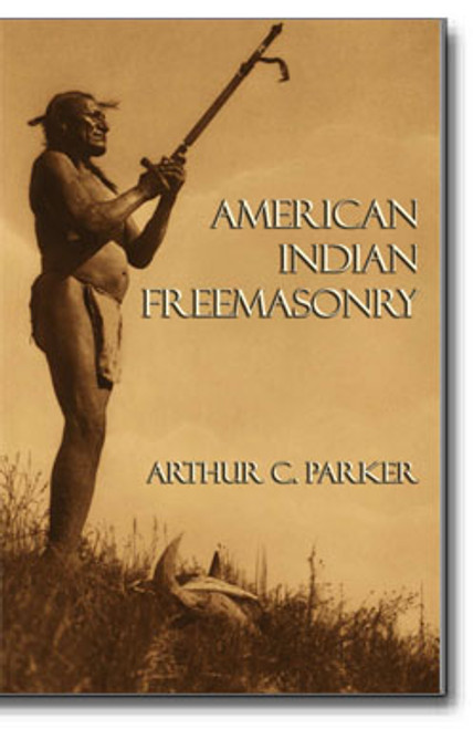 Arthur C. Parker, Freemason, archaeologist, Native American and noted authority on Native American culture, explores Native American religious practices and compares it to Masonic philosophy and teachings.