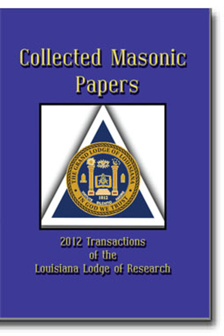 The 2012 Transactions of the Louisiana Lodge of Research