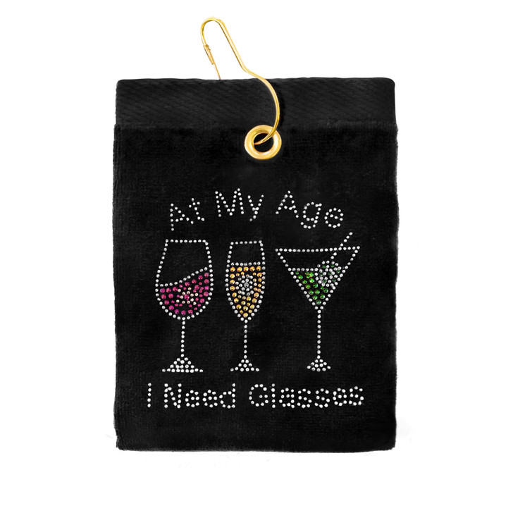 Golf Towel - At My Age I Need Glasses Crystal Terry Cloth Golf Towel