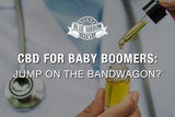 CBD for Baby Boomers: Jump on The Bandwagon?