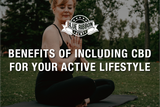 Benefits of Including CBD in Your Active Lifestyle