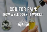 CBD For Pain: How Well Does It Work?