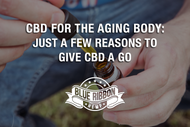 CBD For The Aging Body: Just A Few Reasons To Give CBD A Go