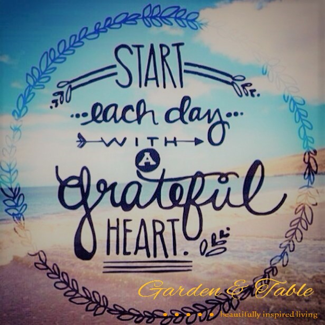 Grateful Quotes   Start Each Day With A Grateful Heart Quotes