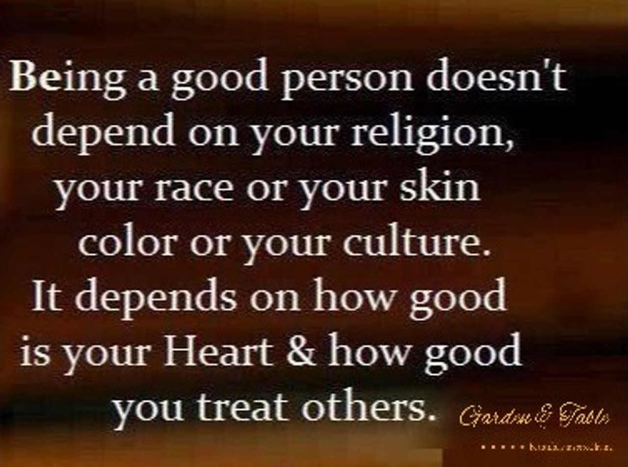 Being a good person doesn't depend on . #Quotes