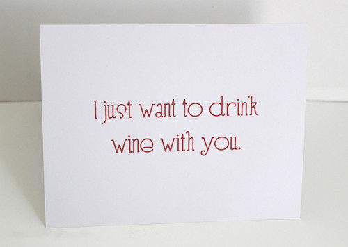 I Just Want to Drink Wine With You - Set of 5 Greeting Cards