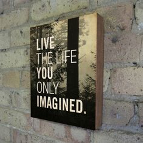 Live the Life You Only Imagined Wood Block Art