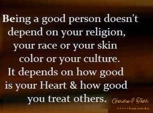 Being a good person doesn't depend on .... #Quotes