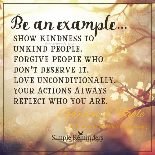 Be an example show kindness quote .... #Quotes
