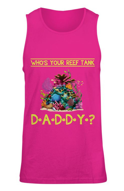 Who's Your Reef Tank Daddy?- Tank Top