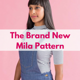 Meet Mila, The New Sewing Pattern From Tilly & The Buttons