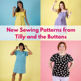 New Sewing Patterns from Tilly and the Buttons!