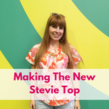 Making the New Stevie Top