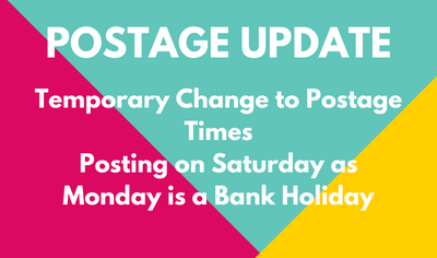 Quick Postage Update: Posting on Saturday 23rd Instead of Monday 25th (Bank Holiday)