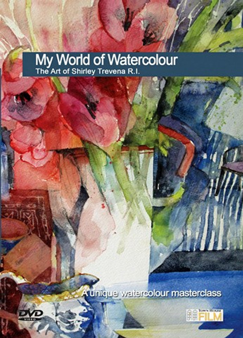 My World Of Watercolour - The Art of Shirley Trevena R.I.