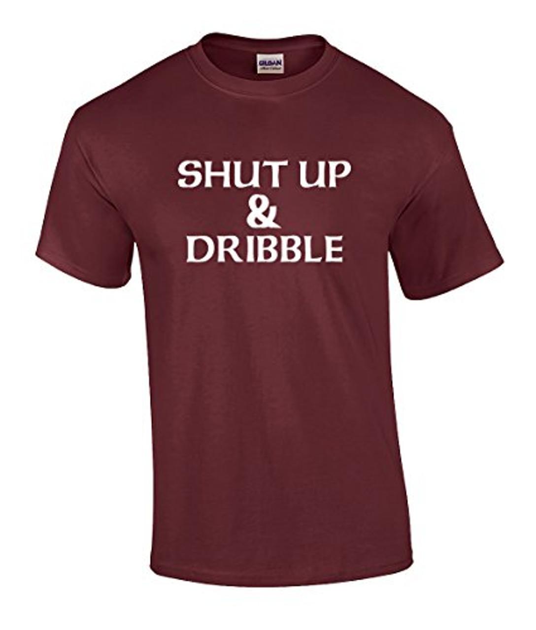0c9dfcfa0 Funny Political Basketball Shut Up and Dribble Graphic T-shirt - Trenz Shirt  Company