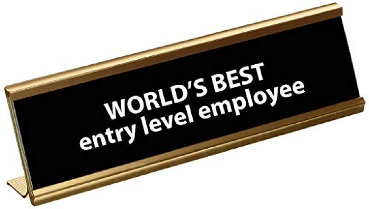 3cde84bedb Funny Worlds Best Entry Level Employee Engraved Name Plate/Plaque For Desk  - Trenz Shirt Company