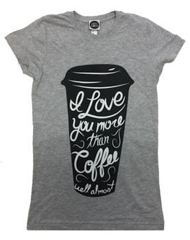 bb14b14d32 Fifth Sun Funny Almost Love You More Than Coffee Juniors Fit T-shirt