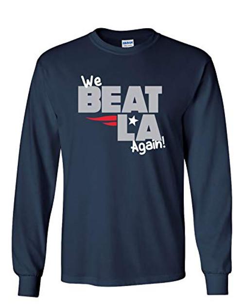 Patriots We Beat LA Again Adult Long Sleeve Shirt Navy