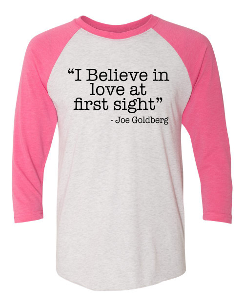 Unisex Adult Love At First Sight Joe Goldberg Quote You Raglan Tee Hot Pink