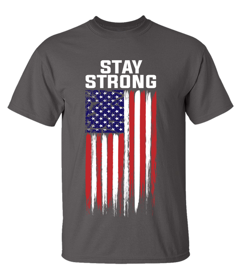 Stay Strong American Flag Short Sleeve Adult Unisex T-shirt